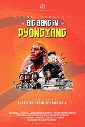 Dennis Rodman's Big Bang in Pyongyang - Image: Dennis Rodman's Big Bang in Pyongyang