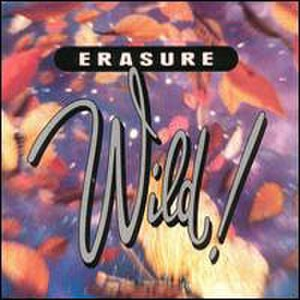 Wild! (Erasure album) - Image: Erasure Wild! album cover