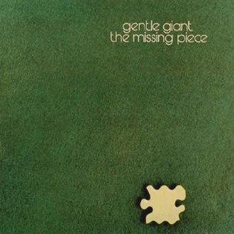The Missing Piece (Gentle Giant album) - Image: Gentle Giant Missing Piece