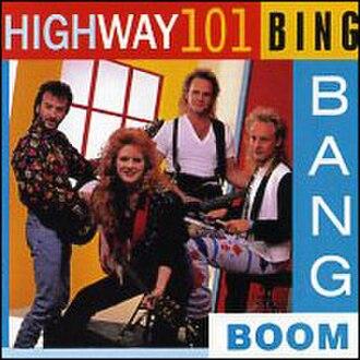 Bing Bang Boom - Image: Highway 101Bing Bang Boom