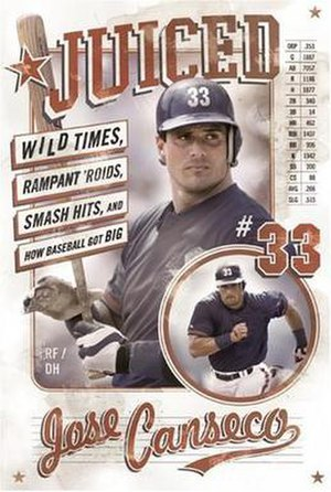 Juiced: Wild Times, Rampant 'Roids, Smash Hits & How Baseball Got Big