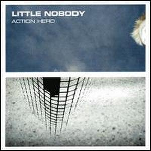 Action Hero (album) - Image: Little nobody album cover