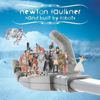 Hand Built by Robots - Image: Newton Faulkner