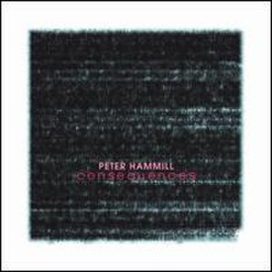 Consequences (Peter Hammill album) - Image: Peter Hammill Consequences