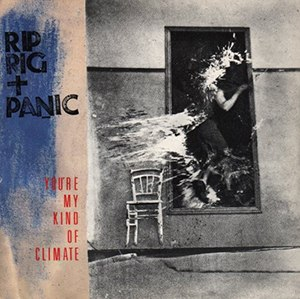 You're My Kind of Climate - Image: Rip Rig + Panic You're My Kind of Climate