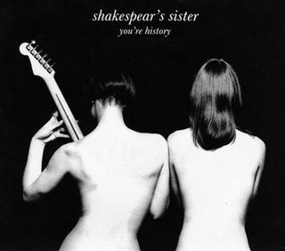Youre History 1989 song by Shakespears Sister
