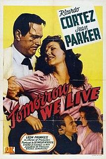 <i>Tomorrow We Live</i> (1942 film) 1942 film by Edgar George Ulmer