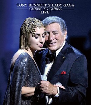 Tony Bennett and Lady Gaga: Cheek to Cheek Live! - Image: Tony Bennett Lady Gaga