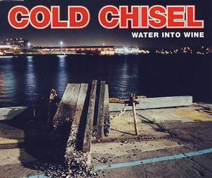 Water into Wine - Image: Water into Wine by Cold Chisel