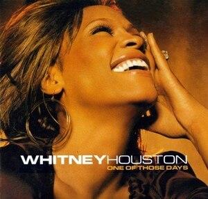 One of Those Days - Image: Whitney Houston – One of Those Days