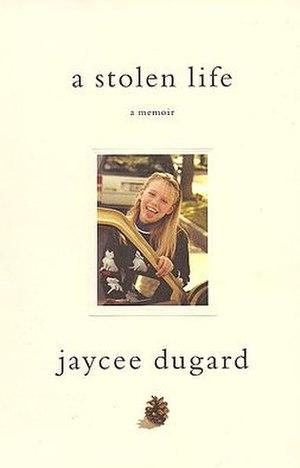 Kidnapping of Jaycee Dugard - Dugard's memoir, A Stolen Life
