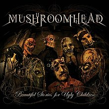 Beautiful Stories For Ugly Children (Mushroomhead album).jpg