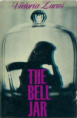 "The Bell Jar - First edition cover, published under Sylvia Plath's pseudonym, ""Victoria Lucas."""