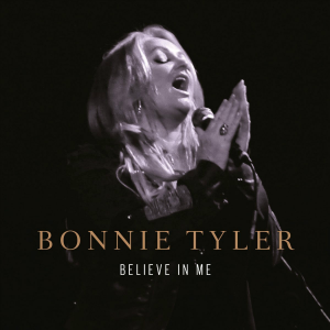 Believe in Me (Bonnie Tyler song) - Image: Bonnie Tyler Believe In Me