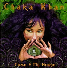 Chaka Khan - Come 2 My House.jpg