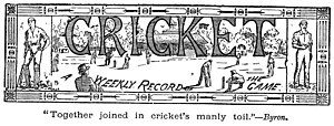 Cricket: A Weekly Record of the Game - Front Page Banner