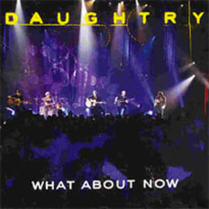What About Now (Daughtry song) - Image: Daughtry what about now