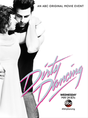 Dirty Dancing (2017 film) - Image: Dirty Dancing 2017