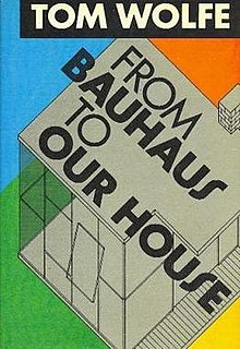 <i>From Bauhaus to Our House</i> book by Tom Wolfe