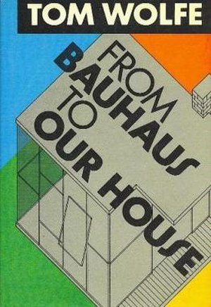 From Bauhaus to Our House - First edition