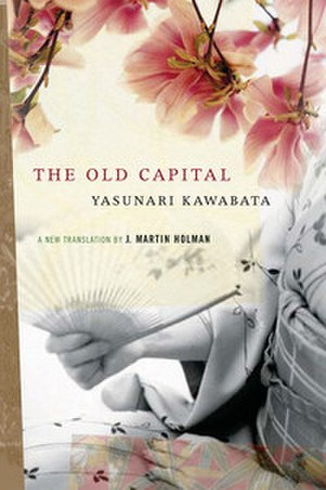 The Old Capital - Image: Front cover of The Old Capital, 1961 Novel by Yasunari Kawabata