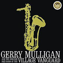 Gerry Mulligan and the Concert Jazz Band at the Village Vanguard.jpg