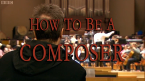 How to Be a Composer - How to Be a Composer title card