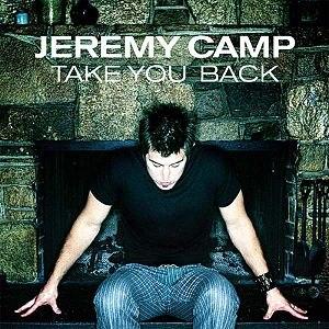 Take You Back - Image: Jeremycamp takeyouback