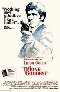 <i>The Long Goodbye</i> (film) 1973 film by Robert Altman