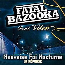 mauvaise foi nocturne - fatal bazooka feat vitoo