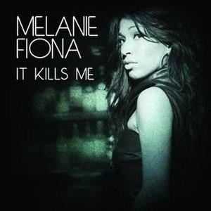 It Kills Me - Image: Melanie Fiona It Kills Me