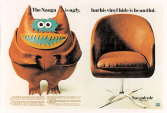 Naugahyde - An advertising campaign showing the fictional Nauga character, which has a leather hide.