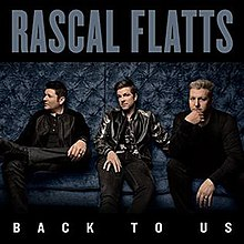 [Image: 220px-Rascal_Flatts_-_Back_to_Us_%28album_cover%29.jpg]