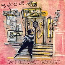 Soft Cell — Say Hello, Wave Goodbye (studio acapella)