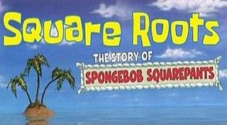 <i>Square Roots: The Story of SpongeBob SquarePants</i>