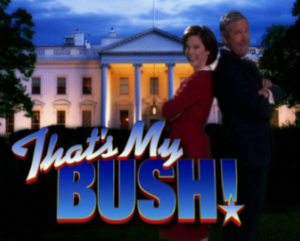 That's My Bush! - The That's My Bush! intertitle, featuring actors portaying George W. Bush and wife Laura Bush back to back.