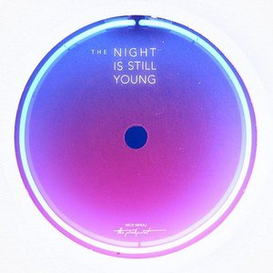 The Night Is Still Young (Nicki Minaj song) - Image: The Night Is Still Young