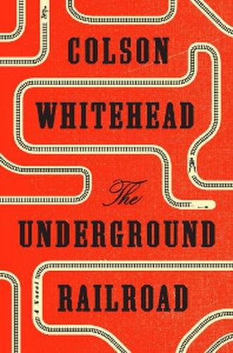 The Underground Railroad (novel) - Image: The Underground Railroad (Whitehead novel)