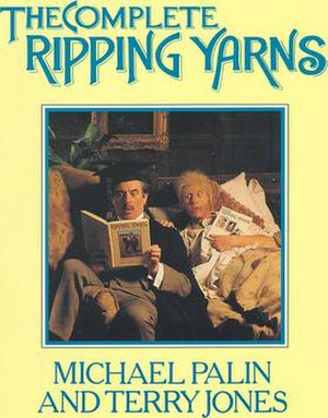 Ripping Yarns - The Complete Ripping Yarns by Michael Palin (right) and Terry Jones (1999)
