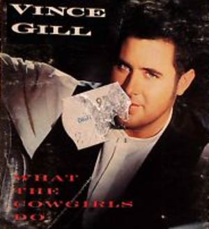 What the Cowgirls Do - Image: Vince Gill Cowgirls single