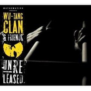 Mathematics Presents Wu-Tang Clan & Friends Unreleased - Image: Wu Tang Clan & Friends Unreleased