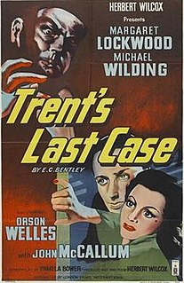 <i>Trents Last Case</i> (1952 film) 1952 film by Herbert Wilcox