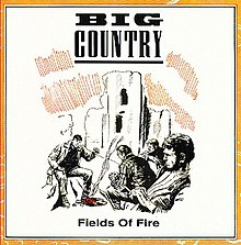Big Country Fields of Fire.jpg