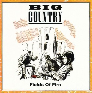 Fields of Fire (song) - Image: Big Country Fields of Fire