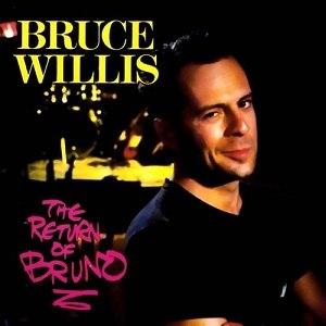 The Return of Bruno (album) - Image: Bruce Willis Return Of Bruno