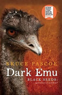 <i>Dark Emu</i> (book) 2014 non-fiction book about pre-colonial Australian Aboriginal lifestyle and achievements, by Bruce Pascoe