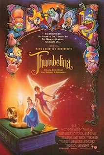 <i>Thumbelina</i> (1994 film) 1994 American animated film directed by Don Bluth and Gary Goldman