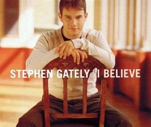 I Believe (Stephen Gately song) - Image: I Believe (Stephen Gately song)