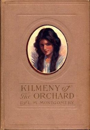 Kilmeny of the Orchard - First edition