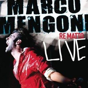 Re matto live - Image: Marco mengoni Re matto live